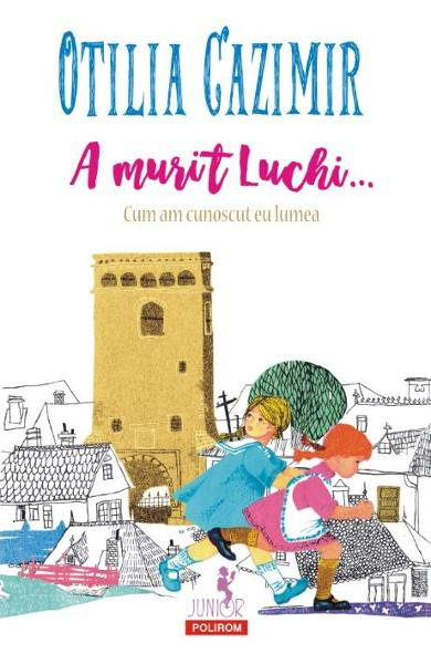 A murit Luchi... de Otilia Cazimir