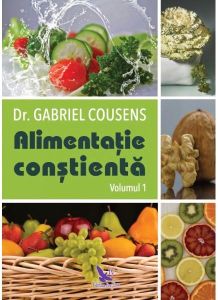 ALIMENTATIA CONSTIENTA VOL I,II de DR. GABRIEL COUSENS 0