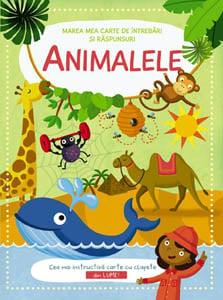 Animalele - Marea mea carte de intrebari si raspunsuri 0