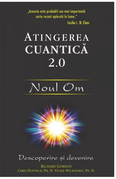 Atingerea cuantica 2.O: Noul Om de Richard Gordon 0