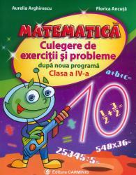 Matematica, clasa a IV-a. Culegere de exercitii si probleme dupa noua programa 0