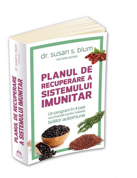Planul de recuperare a sistemului imunitar - Un program în 4 pasi recomandat pentru tratarea bolilor autoimune 0