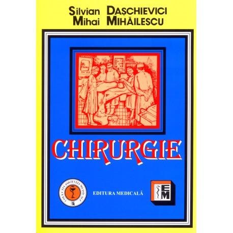 Chirurgie - Manual pentru cadre medii si scoli postliceale de Silvian Daschievici, Mihai Mihailescu 0