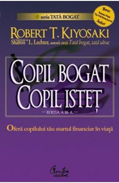 Copil bogat, copil istet de Robert T. Kiyosaki 0