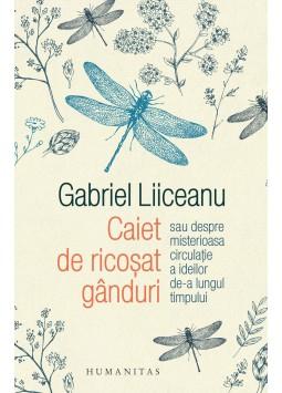 Caiet de ricosat ganduri de Gabriel Liiceanu 0