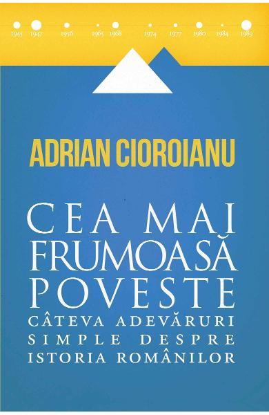 Cea mai frumoasa poveste de Adrian Cioroianu [0]