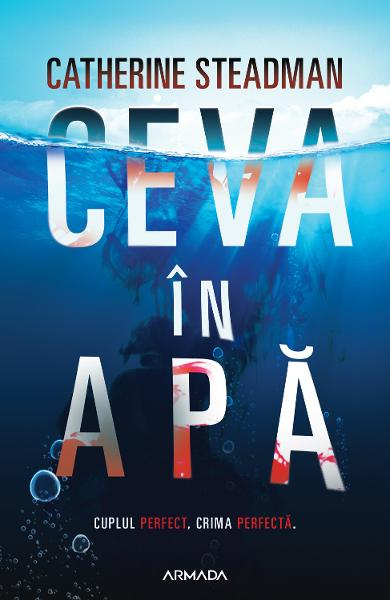 Ceva in apa de Catherine Steadman