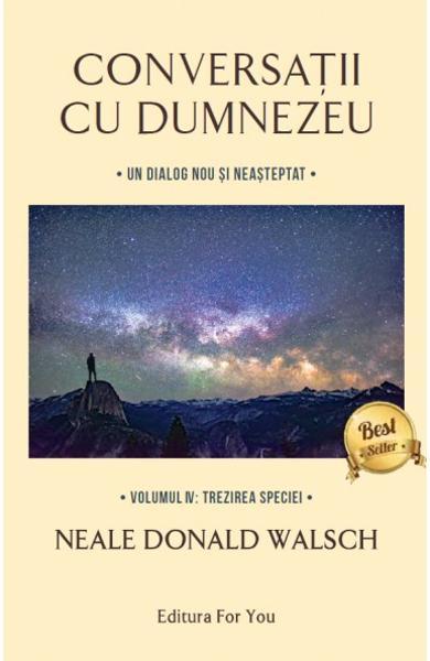 Conversatii cu Dumnezeu Vol. 4 de Neale Donald Walsch 0