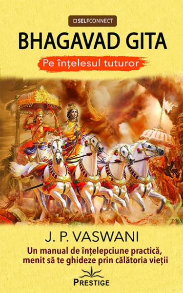 Bhagavad Gita - Pe intelesul tuturor de J.P. Vaswani 0