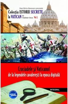 Cruciadele si Vaticanul – de la legendele cavaleresti la epoca digitala de Vladimir Duca 0