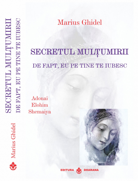 Secretul multumirii – De fapt eu pe tine te iubesc de Marius Ghidel 0