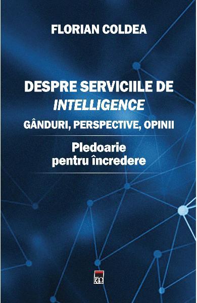 Despre serviciile de intelligence de Florian Coldea 0