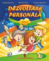 Dezvoltare personala. Clasa 1. de Rodica Dinescu, Daniela Stoica, Carmen Minulescu