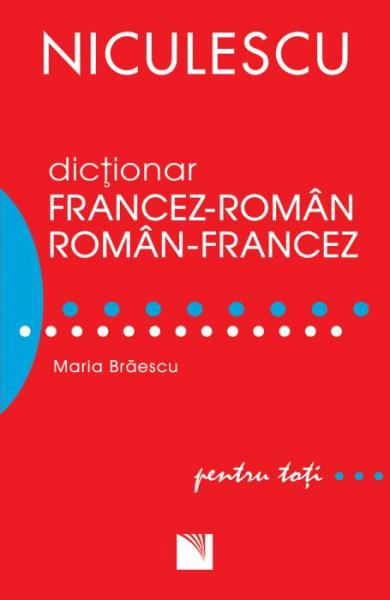 Dictionar francez - roman, roman - francez pentru toti de Maria Braescu [0]