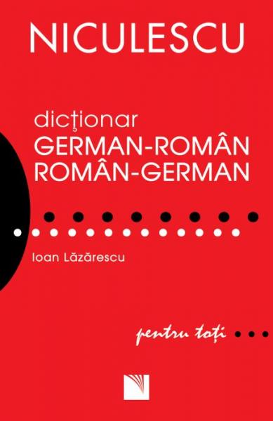 Dictionar german-roman, roman-german pentru toti de Ioan Lazarescu 0