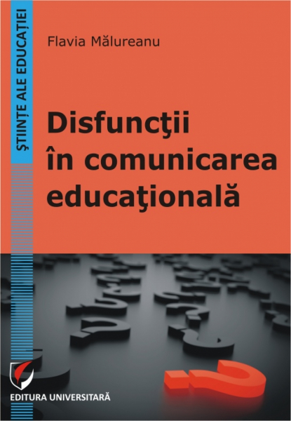 Disfunctii in comunicarea educationala de Flavia Malureanu 0