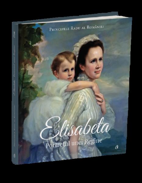 Elisabeta. Portretul unei Regine de Principele Radu al Romaniei 0