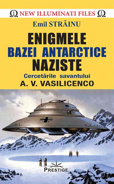 Enigmele bazei Antarctice naziste [0]