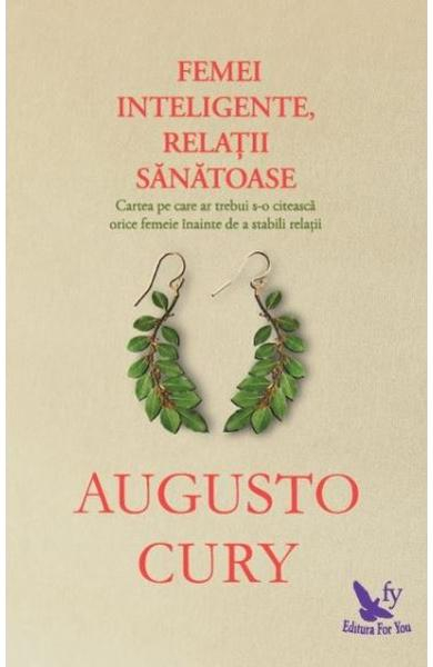 Femei inteligente, relatii sanatoase de Augusto Cury