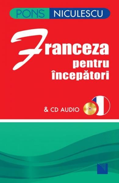 Franceza Pentru Incepatori + Cd Audio de Anne Braun, Patrice Julien 0