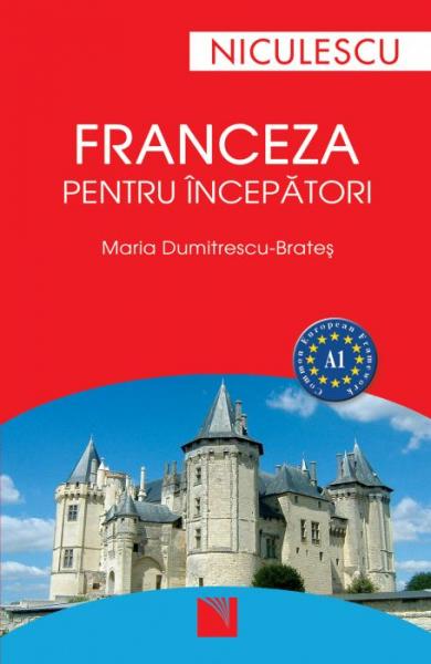 Franceza pentru incepatori de Maria Dumitrescu-Brates 0
