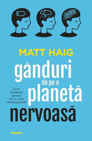 Ganduri de pe o planeta nervoasa de Matt Haig 0