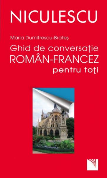 Ghid de conversatie roman-francez pentru toti de Maria Dumitrescu-Brates 0