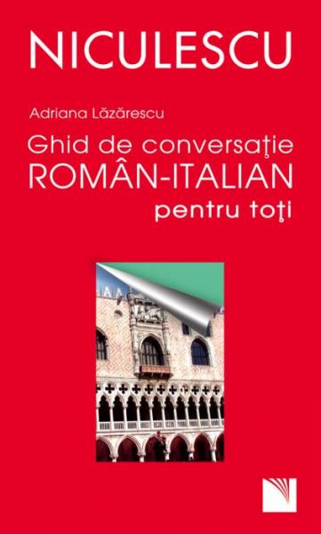 Ghid de conversatie roman-italian pentru toti de Adriana Lazarescu [0]