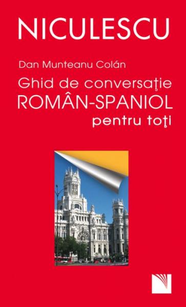 Ghid de conversatie roman-spaniol pentru toti de Dan Munteanu Colan 0