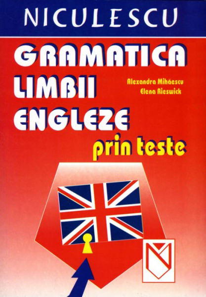 Gramatica limbii engleze prin teste de Alexandra Mihaescu, Elena Rieswick 0