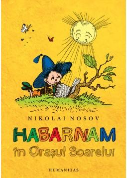 Habarnam in Orasul Soarelui de Nikolai Nosov