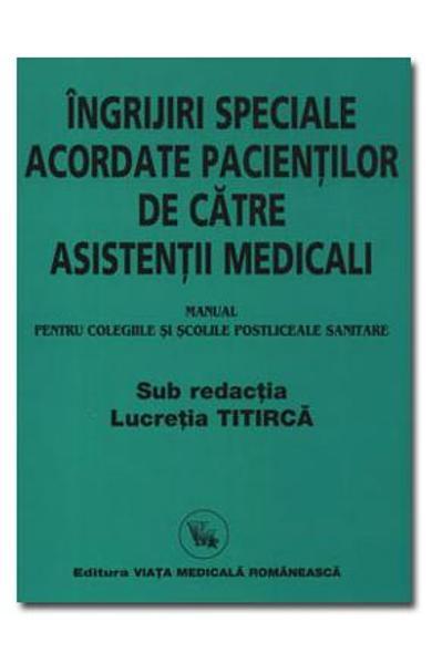Ingrijiri speciale acordate pacientilor de catre asistentii medicali de Lucretia Titirca 0