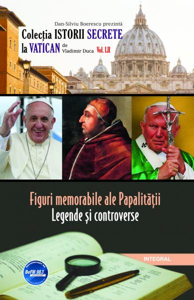 Figuri memorabile ale papalitatii - legende si controverse de Vladimir Duca 0
