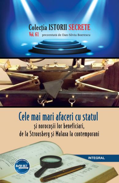 Istorii secrete Vol.61: Cele mai mari afaceri cu statul de Dan-Silviu Boerescu 0