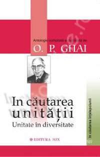 In cautarea unitatii. Unitate in diversitate de Ghai, O. P. 0