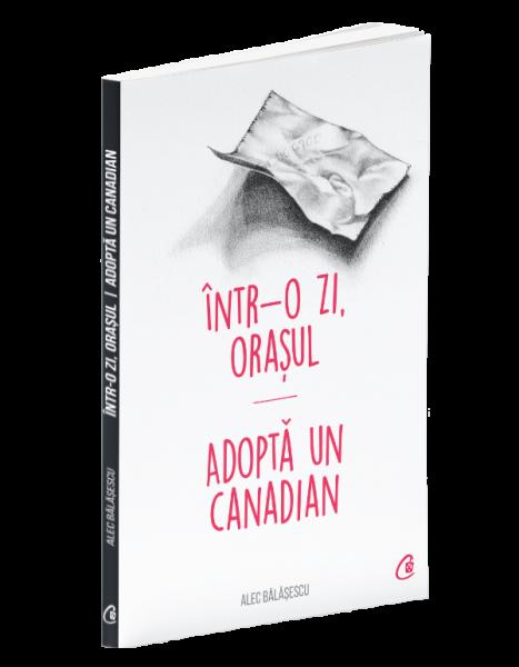 intr-o zi orasul adopta un canadian de alec balasescu 0