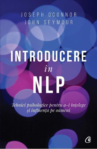 Introducere in NLP editia a II - a de Joseph O'Connor, John Seymour