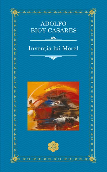 Inventia lui Morel de Adolfo Bioy Casares