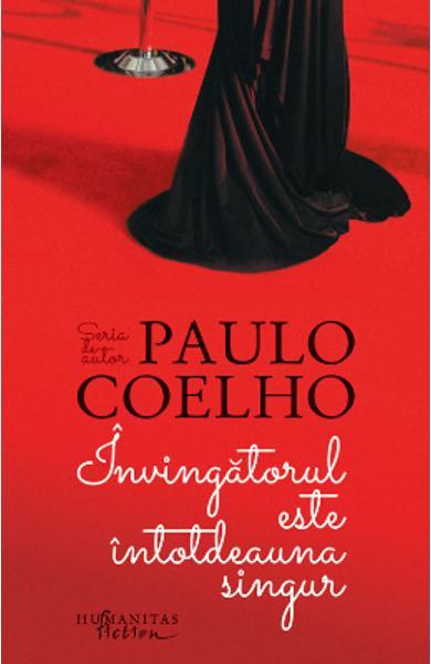 Invingatorul este intotdeauna singur de Paulo Coelho 0