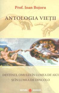 Antologia vietii de Ioan Bojoru 0