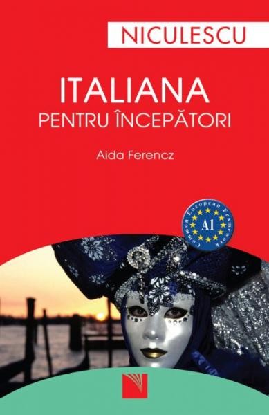 Italiana pentru incepatori de Aida Ferencz 0
