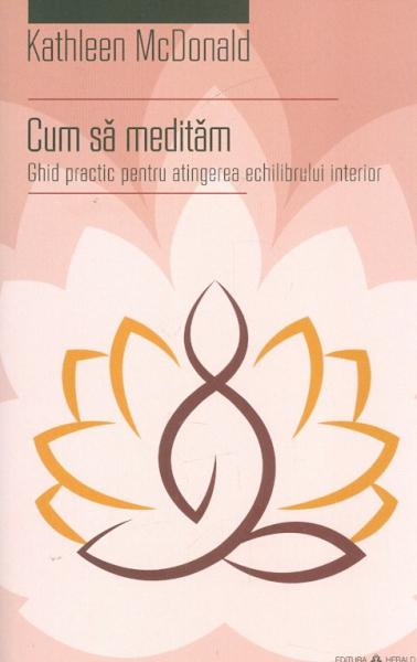 Cum sa meditam - Ghid practic pentru atingerea echilibrului interior [0]