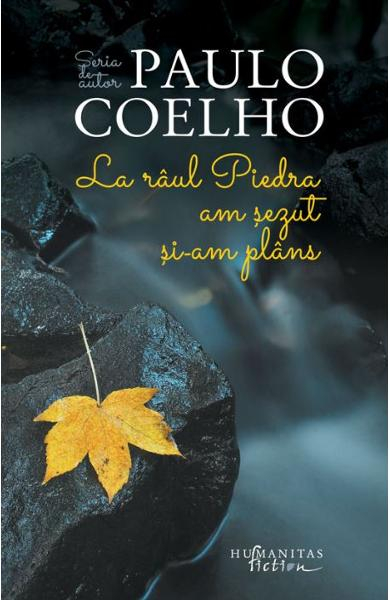 La raul Piedra am sezut si-am plins de Paulo Coelho 0