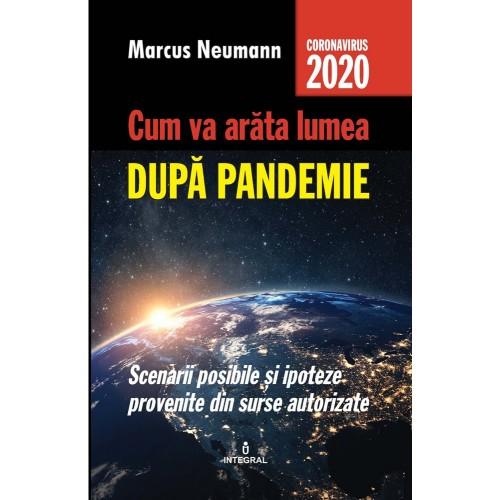 Cum va arata lumea dupa pandemie de Marcus Neumann 0