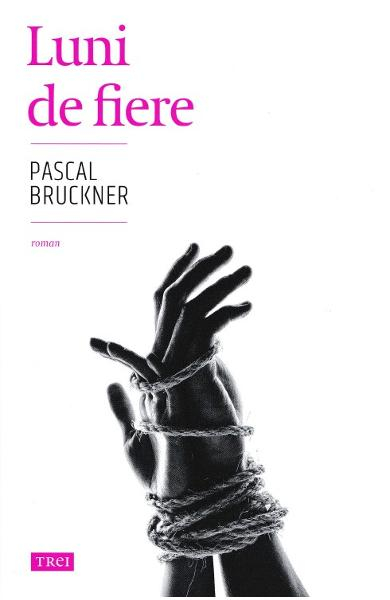 Luni de fiere de Pascal Bruckner