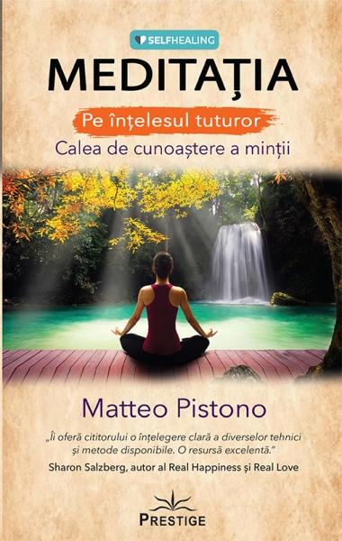 Meditatia - Calea de cunoastere a mintii de Matteo Pistono 0