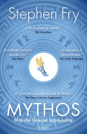 Mythos. Miturile Greciei repovestite de Stephen Fry
