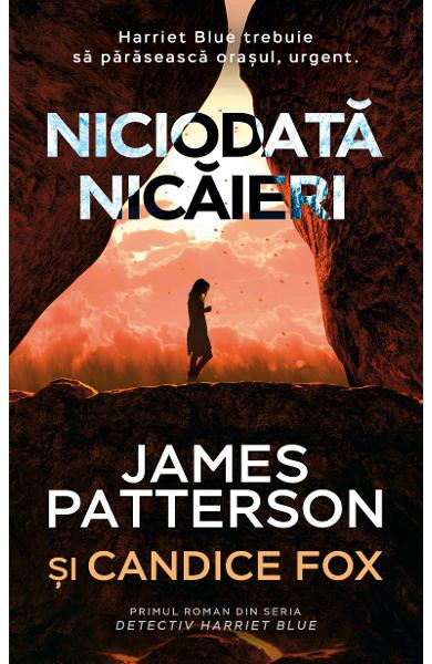 Niciodata nicaieri de James Patterson, Candice Fox