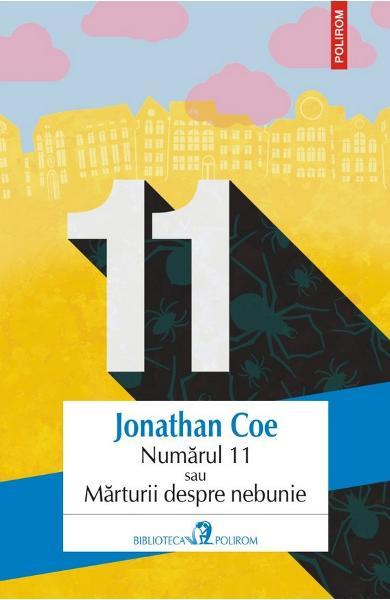Numarul 11 sau marturii despre nebunie de Jonathan Coe 0