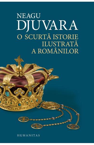 O scurta istorie ilustrata a romanilor de Neagu Djuvara [0]